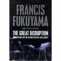 The Great Disruption by Francis Fukuyama, 9781861972170