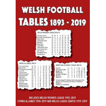 Welsh Football Tables 1893-2019 by Michael Robinson, 9781862234048