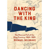 Dancing With the King by Michael Belgrave, 9781869408695