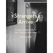 Strangers Arrive by Leonard Bell, 9781869408732