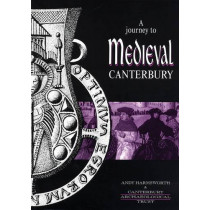 Journey to Medieval Canterbury by Andy Harmsworth, 9781870545129