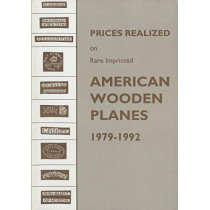 Prices Realized on Rare Imprinted American Wooden Planes - 1979-1992 by Emil Pollak, 9781879335363