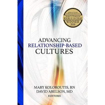 Advancing Relationship-Based Cultures by Mary Koloroutis, 9781886624979