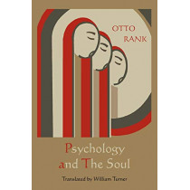 Psychology and the Soul by Professor Otto Rank, 9781891396618