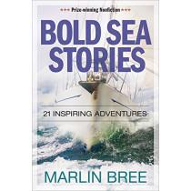 Bold Sea Stories: 21 inspiring adventures by Marlin Bree, 9781892147356