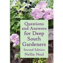 Questions and Answers for Deep South Gardeners, Second Edition by Nellie Neal, 9781893443174