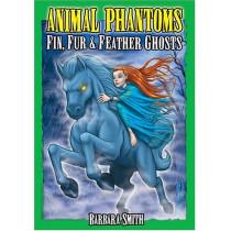 Animal Phantoms: True Ghost Stories by Barbara Smith, 9781894877527