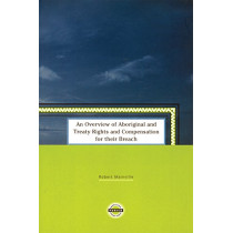 An Overview of Aboriginal and Treaty Rights and Compensation for Their Breach by Robert Mainville, 9781895830170