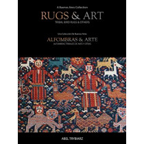 Rugs & Art: Tribal Bird Rugs & Others: A Buenos Aires Collection by Abel Trybiarz, 9781898113577