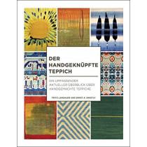 Der Handgeknupfte Teppich: Ein Umfassender Aktueller UEberblick UEber Handgemachte Teppiche by Fritz Langauer, 9781898113645