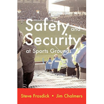Safety and Security at Sports Grounds by S. Frosdick, 9781899820160