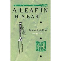 A Leaf in His Ear: Selected Poems by Mahadai Das, 9781900715591