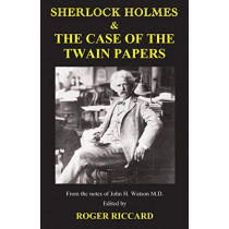 Sherlock Holmes & the Case of the Twain Papers by Roger Riccard, 9781901091625