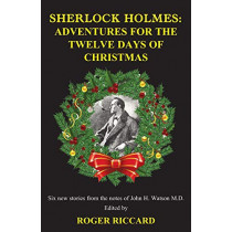 Sherlock Holmes: Adventures for the Twelve Days of Christmas by Roger Riccard, 9781901091656