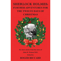 Sherlock Holmes: Further Adventures for the Twelve Days of Christmas by Roger Riccard, 9781901091670