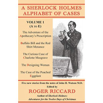 A Sherlock Holmes Alphabet of Cases: Volume 1 (A to E) by Roger Riccard, 9781901091694