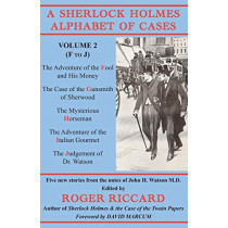 A Sherlock Holmes Alphabet of Cases: Volume 2 (F to J) by Roger Riccard, 9781901091700