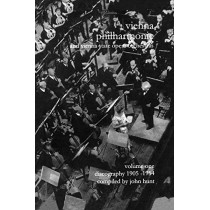 Wiener Philharmoniker 1 - Vienna Philharmonic and Vienna State Opera Orchestras: Discography: Pt. 1: 1905-1954 by John Hunt, 9781901395051