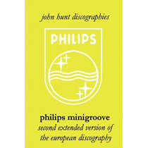 Philips Minigroove: Second Extended Version of the European Discography by John Hunt, 9781901395235