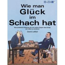 Wie Man Gluck im Schach Hat by David LeMoir, 9781901983784