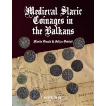 Medieval Slavic Coinages in the Balkans by Martin Dimnik, 9781902040851