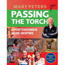 Passing the Torch: Mary Peters Sportswomen who Inspire by Mary Peters, 9781902471167