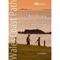 Isle of Anglesey - Top 10 Walks: Circular walks along the Wales Coast Path by Carl Rogers, 9781902512310