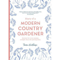 Diary of a Modern Country Gardener by Tamsin Westhorpe, 9781903360422