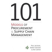 101 Models of Procurement and Supply Chain Management by Paul Jackson, 9781903499870