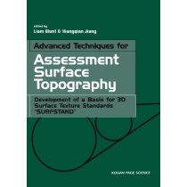 """Advanced Techniques for Assessment Surface Topography: Development of a Basis for 3D Surface Texture Standards """"Surfstand"""" by Liam Blunt, 9781903996119"""