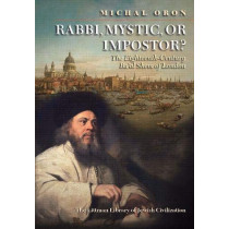 Rabbi, Mystic, or Impostor?: The Eighteenth-Century Ba'al Shem of London by Michal Oron, 9781904113034