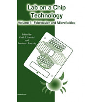 Lab-on-a-Chip Technology: Volume 1: Lab on a Chip Technology, Volume 1 by Keith E. Herold, 9781904455462