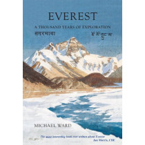 Everest: A Thousand Years of Exploration by Michael Ward, 9781904524915