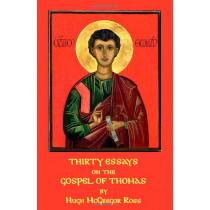 Thirty Essays on the Gospel of Thomas by Hugh McGregor Ross, 9781904808121
