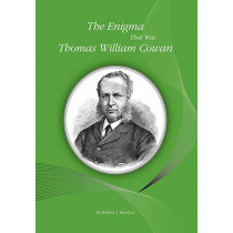 The Enigma That Was Thomas William Cowan by Robert J Hawker, 9781904846758