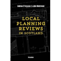 Local Planning Reviews in Scotland by Andrew Ferguson, 9781904968078
