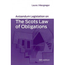 Avizandum Legislation on The Scots Law of Obligations by Laura Macgregor, 9781904968863
