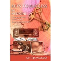 KEYS to SUCCESS in Medicine by Ajith Jayasekera, 9781905006953