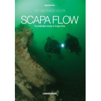 Scapa Flow: The Definitive Guide to Scapa Flow by Lawson Wood, 9781905492305