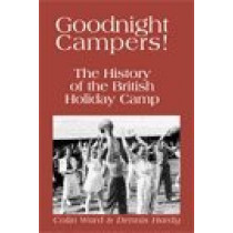 Goodnight Campers!: The History of the British Holiday Camp by Colin Ward, 9781905512089