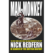 Man-monkey: In Search of the British Bigfoot by Nick Redfern, 9781905723164