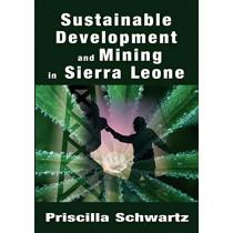 Sustainable Development and Mining in Sierra Leone by Priscilla Schwartz, 9781905809059
