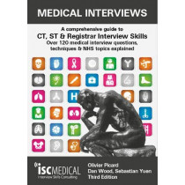 Medical Interviews - A Comprehensive Guide to CT, ST and Registrar Interview Skills (Third Edition): Over 120 Medical Interview Questions, Techniques, and NHS Topics Explained by Olivier Picard, 9781905812240