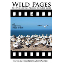 Wild Pages 3: The Wildlife Film-Makers' Resource Guide by Jason Peters, 9781905843114