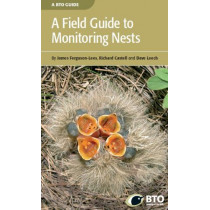 A Field Guide to Monitoring Nests by James Ferguson-Lees, 9781906204792