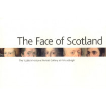 Face of Scotland, The: the Scottish National Portrait Gallery at Kirkcudbright by James Holloway, 9781906270131