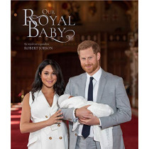 Harry and Meghan Our Royal Baby: Our Royal Baby by Robert Jobson, 9781906670740