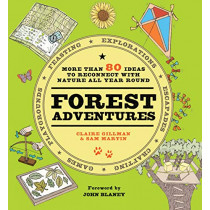 Forest Adventures: More than 80 ideas to reconnect with  nature all year round by Claire Gillman, 9781906761929