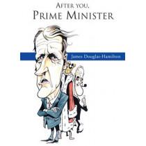 After You, Prime Minister by James Douglas Hamilton, 9781906768065