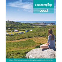 Cool Camping Coast: A hand-picked selection of exceptional campsites less than a mile from the sea by Andrew Day, 9781906889685